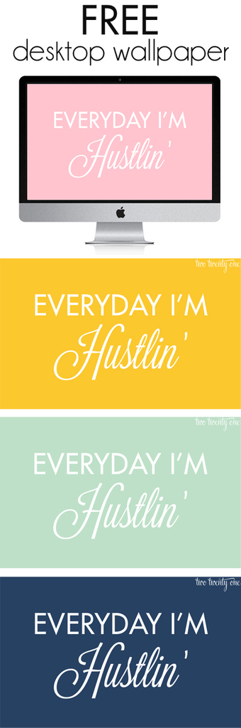 free everyday im hustlin wallpaper