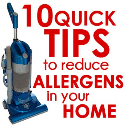10 Quick Tips to Reduce Allergens In Your Home