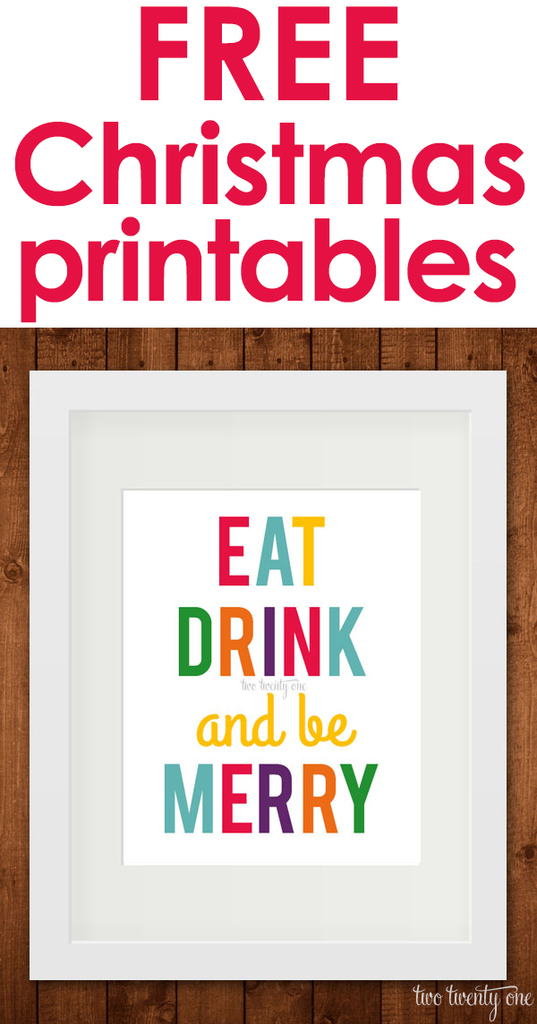 "FREE ""Eat Drink and be Merry"" Christmas printables!"