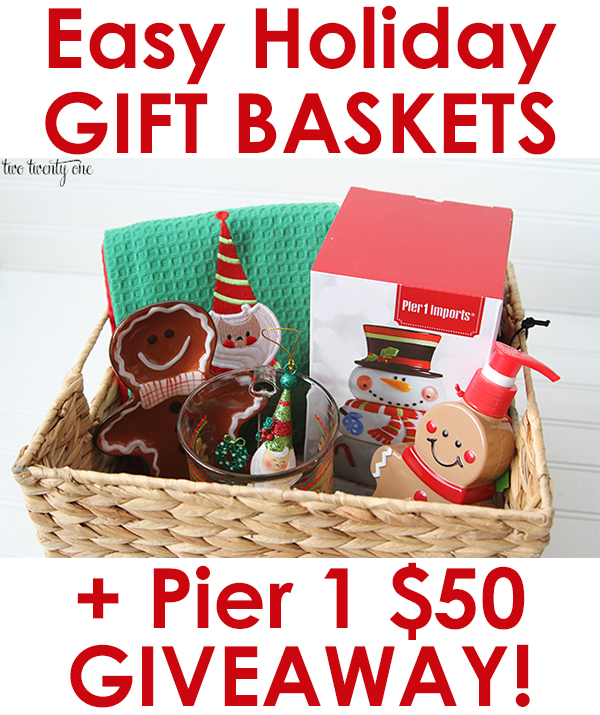 Easy holiday gift baskets pier imports giveaway