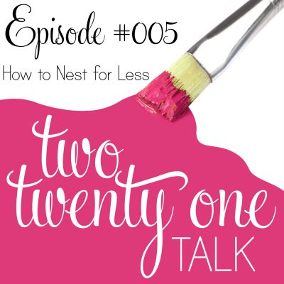 Two Twenty One Talk 005 : How to Nest for Less