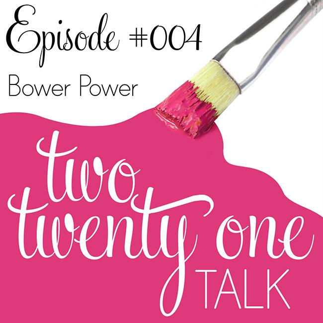 Two Twenty One Talk 004 : Bower Power