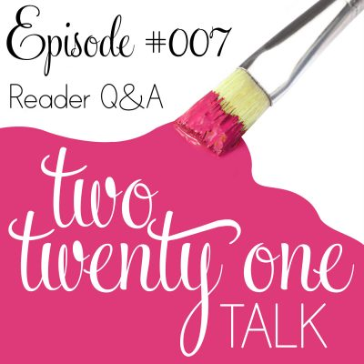Two Twenty One Talk 007 : Reader Q&A