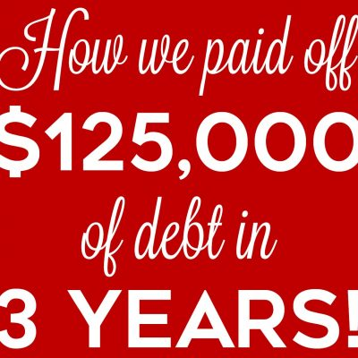How We Paid Off $125,000 of Debt