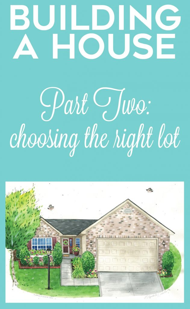 Building A House Choosing The Right Lot
