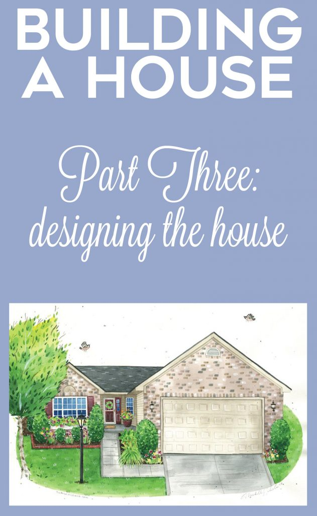 Building A House: Designing the House