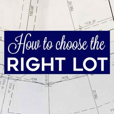 Building a House: Choosing the Right Lot