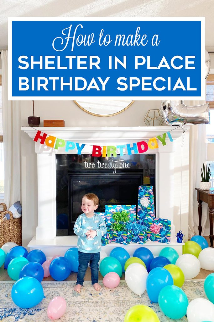 How to make a shelter in place birthday special